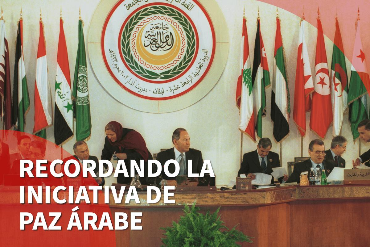Recordando la Iniciativa de Paz Árabe de 2002